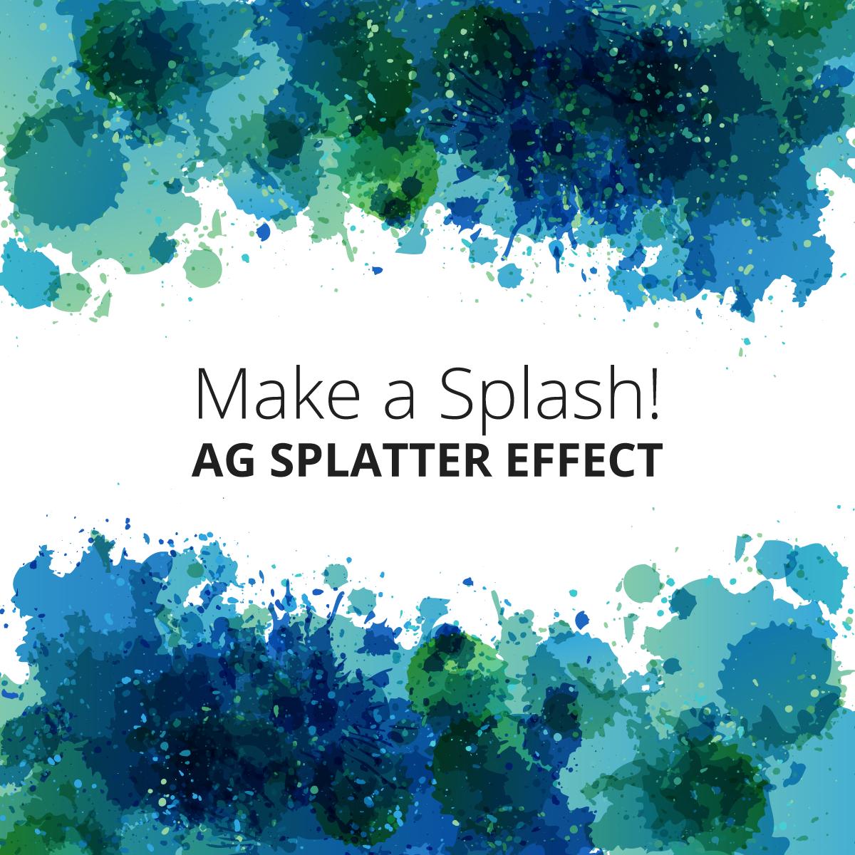 Add a big splash with AG Splatter